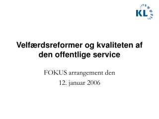 Velfærdsreformer og kvaliteten af den offentlige service