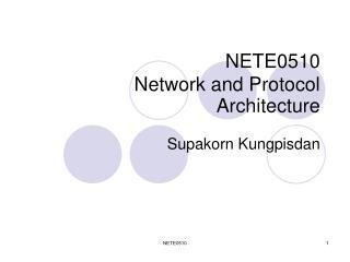 NETE0510 Network and Protocol Architecture