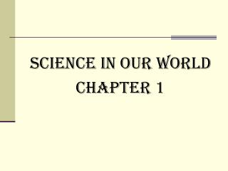 Science In Our World Chapter 1