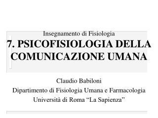 Insegnamento di Fisiologia  7. PSICOFISIOLOGIA DELLA COMUNICAZIONE UMANA