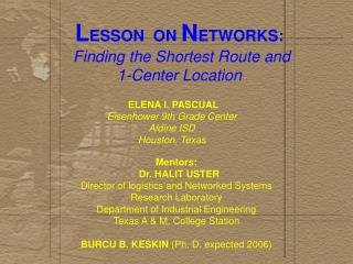 L ESSON  ON  N ETWORKS:  Finding the Shortest Route and  1-Center Location