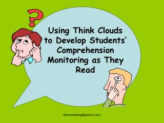 Using Think Clouds to Develop Students' Comprehension Monitoring as They Read