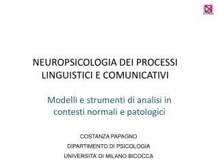 NEUROPSICOLOGIA DEI PROCESSI LINGUISTICI E COMUNICATIVI