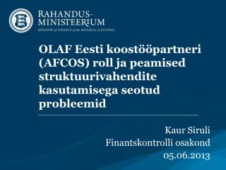 Kaur Siruli Finantskontrolli osakond 05.06.2013