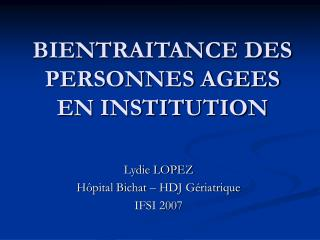 BIENTRAITANCE DES PERSONNES AGEES EN INSTITUTION