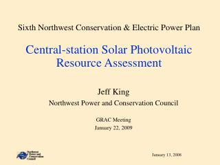 Jeff King Northwest Power and Conservation Council GRAC Meeting January 22, 2009