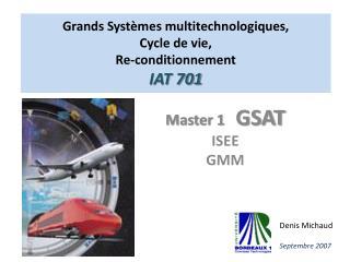 Grands Systèmes  multitechnologiques ,  Cycle de vie,  Re-conditionnement IAT 701