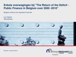 """Enkele overwegingen bij  """"The Return of the Deficit - Public Finance in Belgium over 2000 -2010"""""""