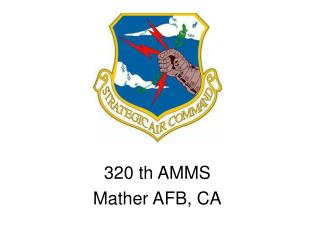 320 th AMMS Mather AFB, CA