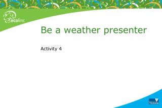 Be a weather presenter Activity 4