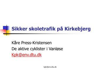 Sikker skoletrafik på Kirkebjerg