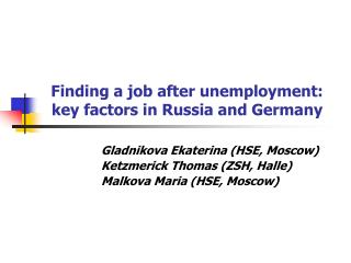 Finding a job after unemployment: key factors in Russia and Germany