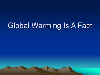 Global Warming Is A Fact