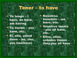 Tener – to have