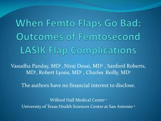 When  Femto  Flaps Go Bad: Outcomes of  Femtosecond  LASIK Flap Complications
