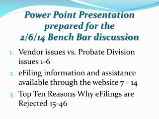 Power Point Presentation prepared for the  2/6/14 Bench Bar discussion