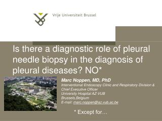 Is there a diagnostic role of pleural needle biopsy in the diagnosis of pleural diseases? NO*