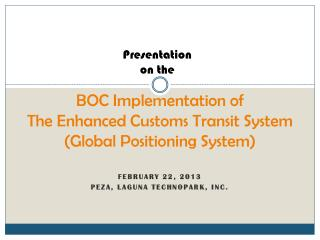 BOC Implementation of The Enhanced Customs Transit System (Global Positioning System)