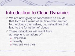 Introduction to Cloud Dynamics