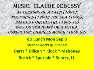 §D Lunch Mon Sep 8 Meet on Bricks @ 11:55am Bartz * Dilican * Klock * Mahoney