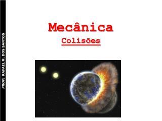 Mecânica  Colisões