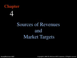 Sources of Revenues and  Market Targets