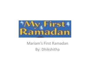 Mariam's  First Ramadan By: Dhikshitha