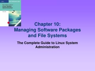 Chapter 10: Managing Software Packages  and File Systems