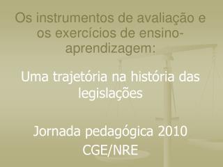 Os instrumentos de avaliação e os exercícios de ensino- aprendizagem: