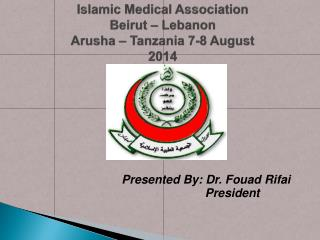 Islamic Medical Association Beirut  – Lebanon Arusha  – Tanzania 7-8 August 2014
