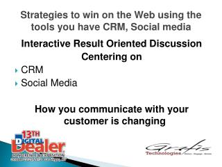 Strategies to win on the Web using the tools you have CRM, Social media