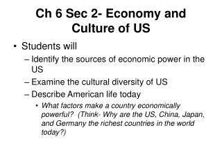 Ch 6 Sec 2- Economy and Culture of US