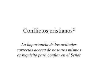 Conflictos cristianos 2