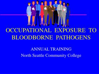OCCUPATIONAL  EXPOSURE  TO BLOODBORNE  PATHOGENS