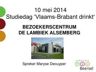 10 mei 2014 Studiedag �Vlaams-Brabant drinkt �