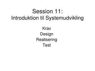 Session 11:  Introduktion til Systemudvikling