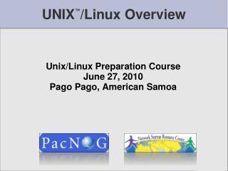 UNIX ™ /Linux Overview