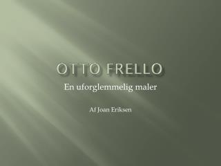 Otto  F rello