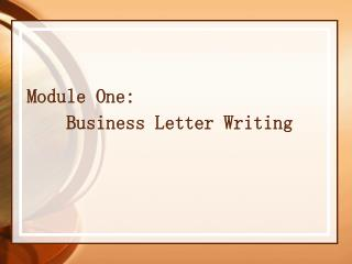 Module One:      Business Letter Writing