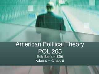 American Political Theory POL 265
