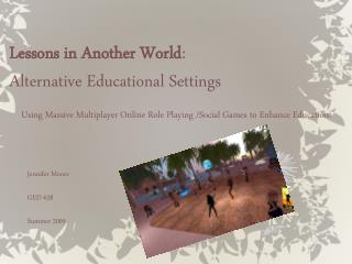 Lessons in Another World : Alternative Educational Settings