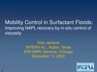 Mobility Control in Surfactant Floods:  Improving NAPL recovery by in-situ control of viscosity