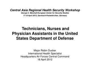 Major Robin Ducker  International Health Specialist Headquarters Air Forces Central Command