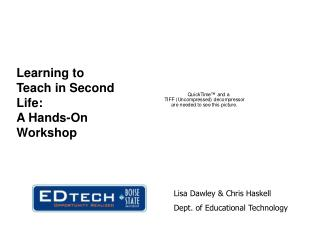 Learning to Teach in Second Life:  A Hands-On Workshop