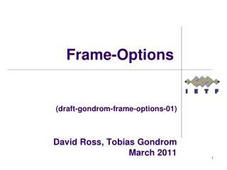 (draft-gondrom-frame-options-01) David Ross,  T obias  Gondrom March 2011