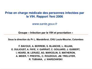 Prise en charge médicale des personnes infectées par le VIH. Rapport Yeni 2006 sante.gouv.fr