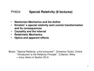PH604           Special Relativity (8 lectures)