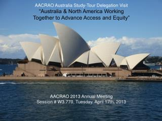 AACRAO Australia Study-Tour Delegation  Visit �Australia & North America Working