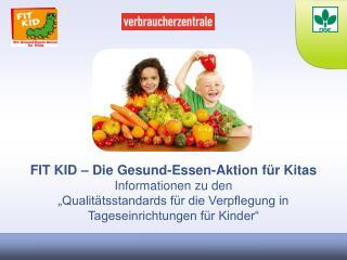 FIT KID – Die Gesund-Essen-Aktion für Kitas Informationen zu den