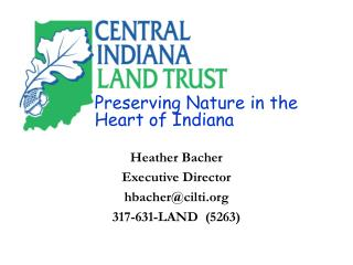 Heather Bacher Executive Director hbacher@cilti.org 317-631-LAND  (5263)